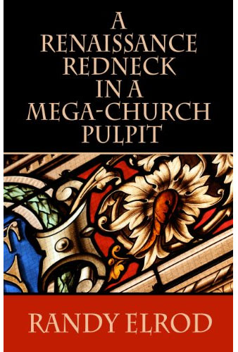 A Renaissance Redneck In A Mega-Church Pulpit
